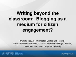 Writing  beyond the classroom: Blogging as a medium for citizen engagement?