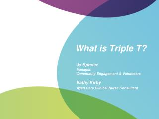 What is Triple T?
