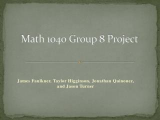 Math 1040 Group 8 Project