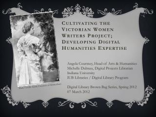 Cultivating the  Victorian Women  Writers Project; Developing Digital Humanities Expertise