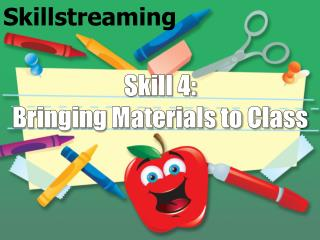 Skill 4:  Bringing Materials to Class