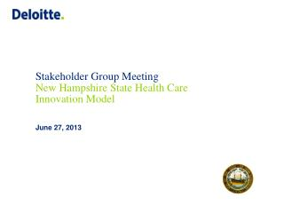 Stakeholder Group Meeting New Hampshire State Health Care Innovation Model