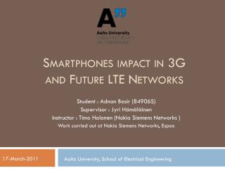 Smartphones impact in 3G and Future LTE Networks