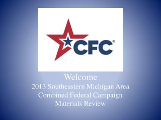 Welcome 2013 Southeastern Michigan Area Combined Federal Campaign Materials Review
