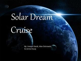 Solar Dream Cruise