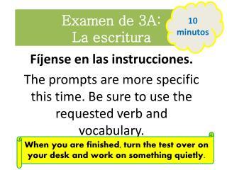 Examen  de 3A: La  escritura
