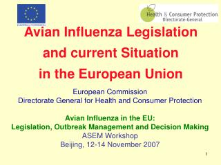 European Commission   Directorate General for Health and Consumer Protection  Avian Influenza in the EU:  Legislation, O