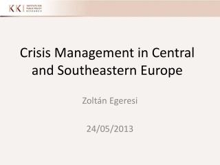 Crisis  Management  in Central  and  Southeastern  Europe