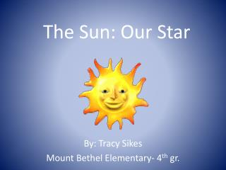 The Sun: Our Star