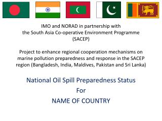 National Oil Spill Preparedness Status For NAME OF COUNTRY