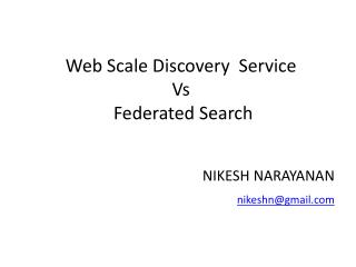 Web Scale Discovery  Service Vs   Federated Search