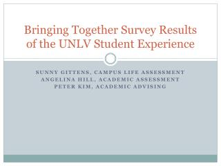Bringing Together Survey Results of the UNLV Student Experience