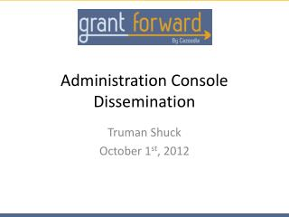 Administration Console Dissemination