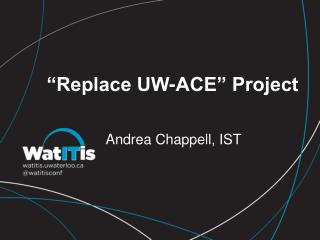 �Replace UW-ACE� Project