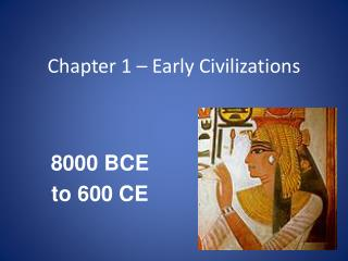 Chapter 1 � Early Civilizations