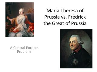 Maria Theresa of Prussia vs. Fredrick the Great of Prussia