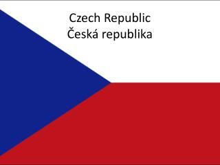Czech Republic Česká republika
