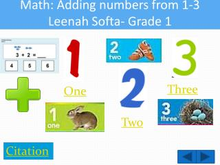 Math: Adding  numbers from  1-3 Leenah Softa - Grade 1