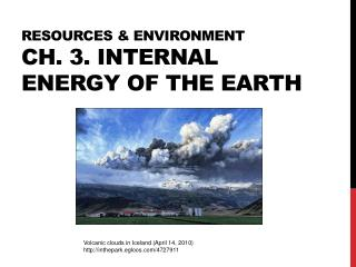 RESOURCEs & Environment Ch. 3. internal energy of the earth
