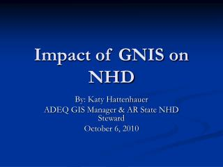Impact of GNIS on NHD