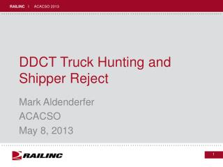 DDCT Truck Hunting and Shipper Reject
