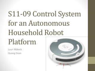 S11-09 Control System for an  Autonomous Household Robot Platform