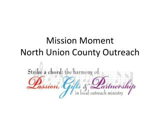 Mission Moment North Union County Outreach