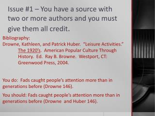 Issue #1 – You have a source with two or more authors and you must give them all credit .