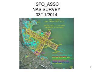 SFO_ASSC NAS SURVEY  03/11/2014