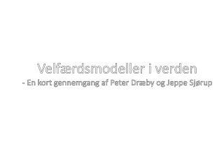 Velfærdsmodeller i verden - En kort gennemgang af Peter Dræby og Jeppe Sjørup