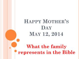 Happy Mother's  Day May 12, 2014