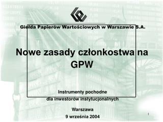 Nowe zasady czlonkostwa na GPW