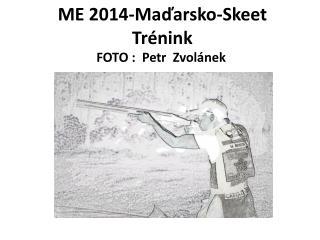 ME 2014- Maďarsko - Skeet  Trénink