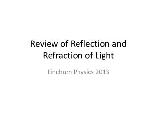 Review of Reflection and Refraction of Light