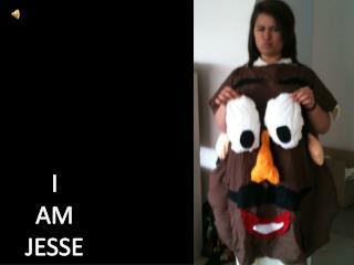I AM JESSE