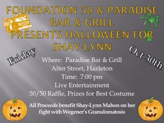 Foundation 58 & Paradise Bar & Grill Presents Halloween for Shay-Lynn
