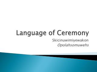 Language of Ceremony