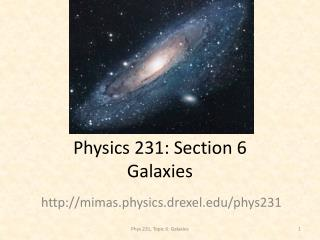 Physics 231: Section 6 Galaxies