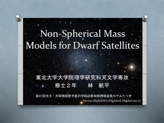 Non-Spherical Mass Models for Dwarf Satellites