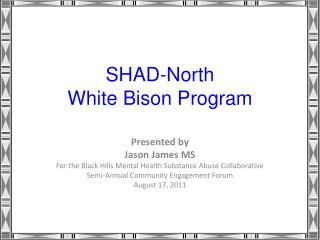 SHAD-North White Bison Program