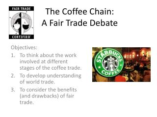 The Coffee Chain: A Fair Trade Debate