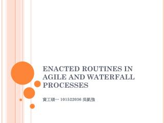 ENACTED ROUTINES IN AGILE AND WATERFALL PROCESSES