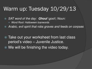 Warm up: Tuesday 10/29/13