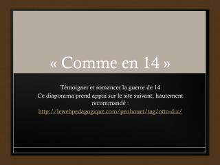 «Comme en 14»