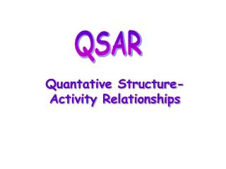 Quantative Structure-Activity Relationships
