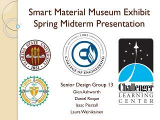 Smart Material Museum Exhibit Spring Midterm Presentation