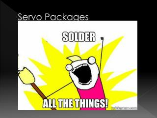 Servo Packages