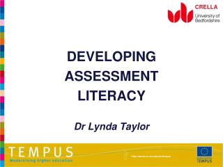 DEVELOPING  ASSESSMENT  LITERACY Dr Lynda Taylor