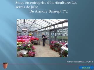 Stage en entreprise d'horticulture: Les serres de Julie De Armory Bansept 3°2