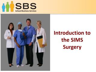 Introduction to the SIMS Surgery